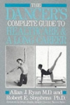 (P/B) THE DANCER'S COMPLETE GUIDE TO HEALTH CARE AND A LONG CAREER