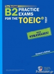 B2 PRACTICE EXAMS FOR THE TOEIC TEST, WITH STRATEGIES