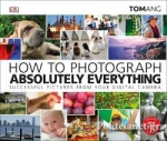 (H/B) HOW TO PHOTOGRAPH ABSOLUTELY EVERYTHING