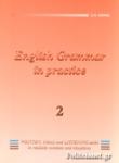 ENGLISH 2 - GRAMMAR IN PRACTICE