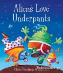 (P/B) ALIENS LOVE UNDERPANTS!