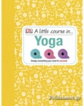 (H/B) A LITTLE COURSE IN YOGA