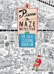 (P/B) PIERRE THE MAZE DETECTIVE AND THE GREAT COLOURING ADVENTURE