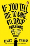 (P/B) IF YOU TELL ME TO COME, I'LL DROP EVERYTHING, JUST TELL ME TO COME