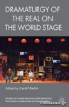 (P/B) DRAMATURGY OF THE REAL ON THE WORLD STAGE