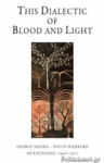THIS DIALECTIC OF BLOOD AND LIGHT