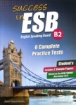 SUCCESS IN ESB B2,  6 COMPLETE PRACTICE TESTS INCLUDES 2 SAMPLE PAPERS