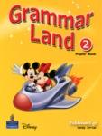 GRAMMAR LAND 2 PUPIL'S BOOK
