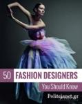 (P/B) 50 FASHION DESIGNERS YOU SHOULD KNOW