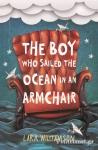 (P/B) THE BOY WHO SAILED THE OCEAN IN AN ARMCHAIR