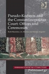 (H/B) PSEUDO-KODINOS AND THE CONSTANTINOPOLITAN COURT: OFFICES AND CEREMONIES