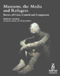 (H/B) MUSEUMS, THE MEDIA AND REFUGEES