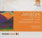 (CD) JANACEK: VIOLIN SONATA - LUTOSLAWSKY: PARTITA - SZYMANOVSKY: MYTHES