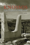 (P/B) KNOSSOS AND THE PROPHETS OF MODERNISM