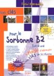 VOS CLES POUR LE SORBONNE B2 (+8 TESTS BLANCS INCLUS)
