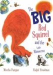 (H/B) THE BIG RED SQUIRREL AND THE LITTLE RHINOCEROS