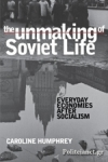 (P/B) THE UNMAKING OF SOVIET LIFE