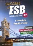 SUCCESS IN ESB B2, 6 COMPLETE PRACTICE TESTS