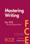 MASTERING FCE WRITING (WITH EXTRA PRACTICE FOR ECCE)