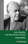 (P/B) JOHN BOWLBY AND ATTACHMENT THEORY