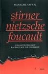 STIRNER - NIETZSCHE - FOUCAULT