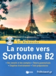 LA ROUTE VERS SORBONNE B2 (+MP3 AUDIO)