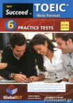 NEW SUCCEED TOEIC NEW FORMAT 6 PRACTICE TESTS (+MP3-CD+SELF-STUDY GUIDE)