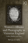(H/B) WOMEN'S ALBUMS AND PHOTOGRAPHY IN VICTORIAN ENGLAND