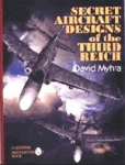 (H/B) SECRET AIRCRAFT DESIGNS OF THE THIRD REICH