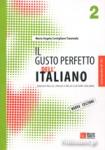 IL GUSTO PERFETTO DELL' ITALIANO 2 - LIVELLO INTERMEDIO, MEDIO