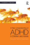 (P/B) A NEW UNDERSTANDING OF ADHD IN CHILDREN AND ADULTS