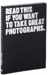 (P/B) READ THIS IF YOU WANT TO TAKE GREAT PHOTOGRAPHS