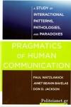 (P/B) PRAGMATICS OF HUMAN COMMUNICATION