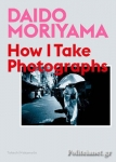 (P/B) HOW I TAKE PHOTOGRAPHS