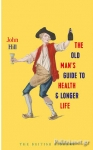 (H/B) THE OLD MAN'S GUIDE TO HEALTH AND LONGER LIFE