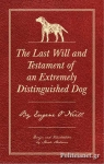 (H/B) THE LAST WILL AND TESTAMENT OF AN EXTREMELY DISTINGUISHED DOG