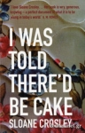 (P/B) I WAS TOLD THERE'D BE CAKE