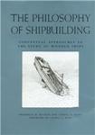 (H/B) THE PHILOSOPHY OF SHIPBUILDING