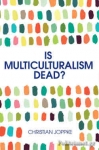 (P/B) IS MULTICULTURALISM DEAD?