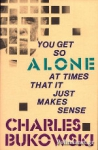 (P/B) YOU GET SO ALONE AT TIMES THAT IT JUST MAKES SENSE
