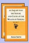AN INQUIRY INTO THE NATURE AND CAUSES OF THE WEALTH OF NATIONS (VOLUMES 1 AND 2)