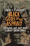 (P/B) BLACK GODS OF THE ASPHALT