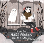(P/B) HOW TO MAKE FRIENDS WITH A GHOST