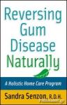 (P/B) REVERSING GUM DISEASE NATURALLY