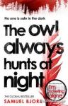 (P/B) THE OWL ALWAYS HUNTS AT NIGHT