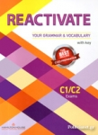 REACTIVATE YOUR GRAMMAR AND VOCABULARY C1/C2 EXAMS WITH KEY