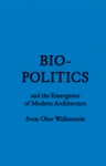 (P/B) BIOPOLITICS AND THE EMERGENCE OF MODERN ARCHITECTURE