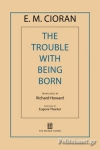 (P/B) THE TROUBLE WITH BEING BORN