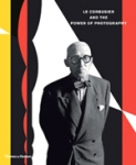 (H/B) LE CORBUSIER AND THE POWER OF PHOTOGRAPHY