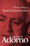 (P/B) TOWARDS A THEORY OF MUSICAL REPRODUCTION